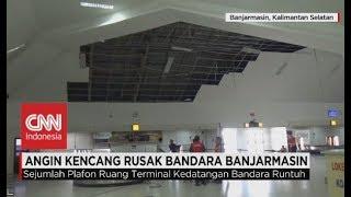 Video Angin Kencang Rusak Bandara Syamsudin Noor Banjarmasin download MP3, 3GP, MP4, WEBM, AVI, FLV Juli 2018