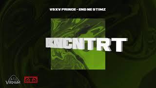 V $ X V PRiNCE - END NE STiMZ (KNCNTRT 2020 ALBUM)