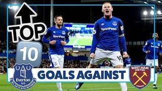 BAINES' FREE-KICK DOUBLE & ROONEY FROM HALFWAY! | TOP 10 GOALS AGAINST WEST HAM