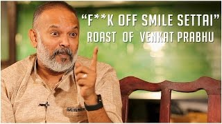 """F**k off Smile Settai"" 
