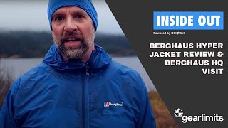 Adventure Review Berghaus Hyper Jacket & visit to Berghaus HQ