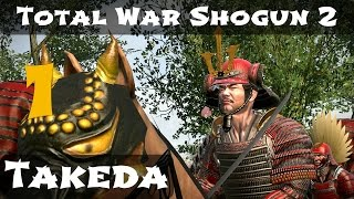 Total War Shogun 2 Takeda Campaign Part 1