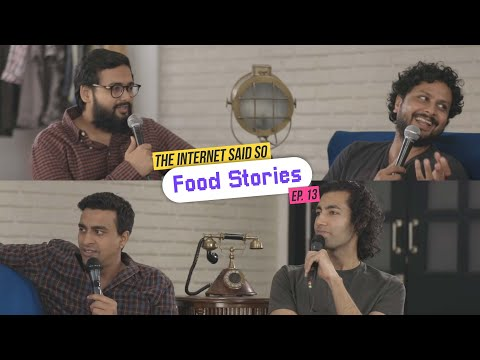 The Internet Said So | Ep. 13 -  Food Stories
