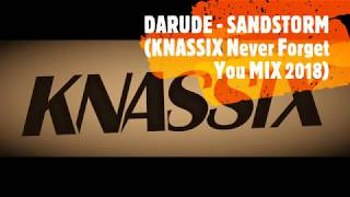 DARUDE - SANDSTORM (KNASSIX Never Forget You MIX 2018)