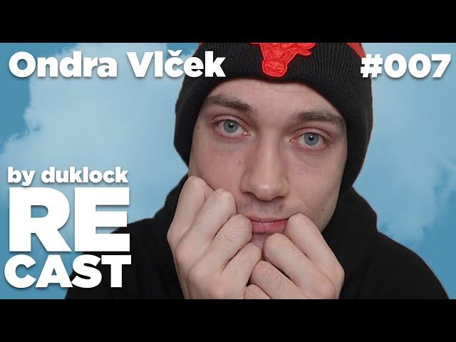 Ondra Vlček (OndraVlcek) - RECAST