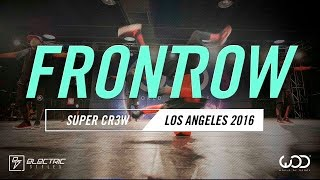 Super Cr3w | FRONTROW | World of Dance Los Angeles 2016 | #WODLA16