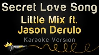 Little Mix ft. Jason Derulo - Secret Love Song (Karaoke Version)