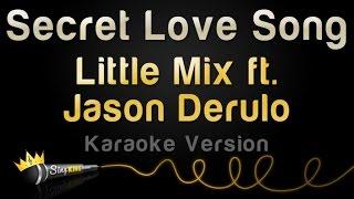 Download Little Mix ft. Jason Derulo - Secret Love Song (Karaoke Version)