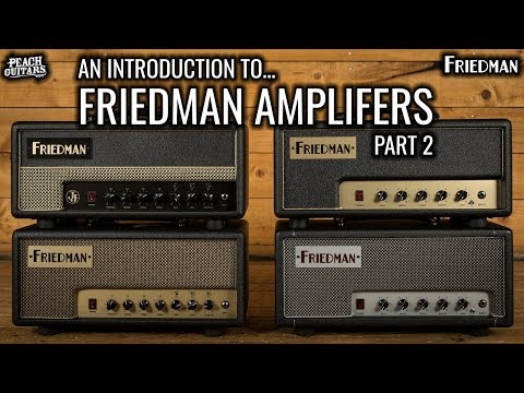 An Introduction To... Friedman Amplifiers: Pt 2