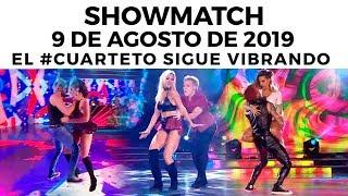 Showmatch - Programa 09/08/19 - El #Cuarteto sigue vibrando en #SúperBailando