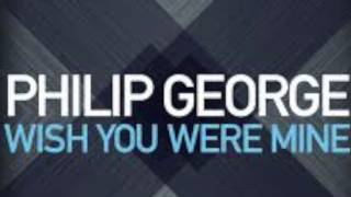 Philip George -   Wish You Were Mine ( Audio )