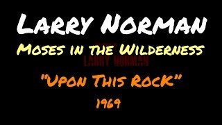 Watch Larry Norman Moses In The Wilderness video