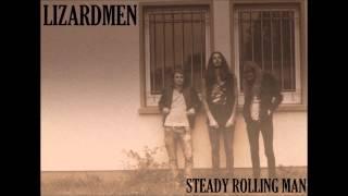 LIZARDMEN - Steady Rolling Man
