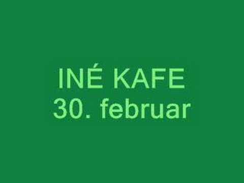 Iné Kafe - 30. februar
