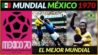 MUNDIAL MÉXICO 1970 🇲🇽 | Historia de los Mundiales
