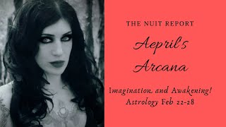 Depth Astrology Feb 22-28. The Nuit Report.