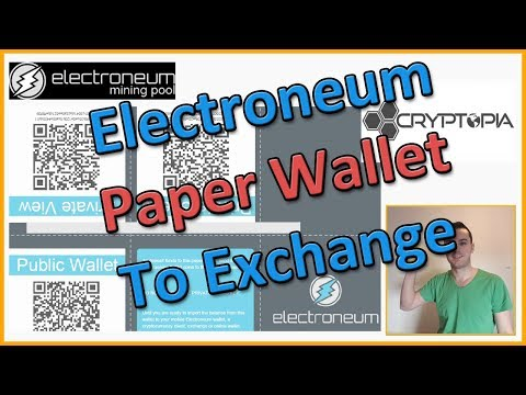 Transfer Electroneum Coins From Offline Paper Wallet To Exchange