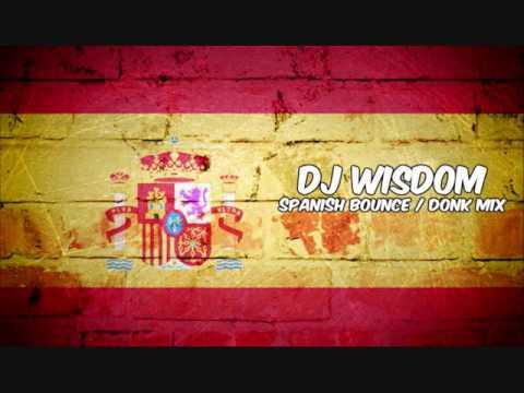 Dj Wisdom - Spanish Bounce / Donk Mix (2008)