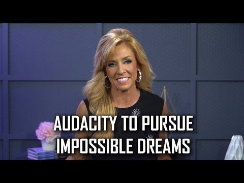 Audacity to Pursue Impossible Dreams