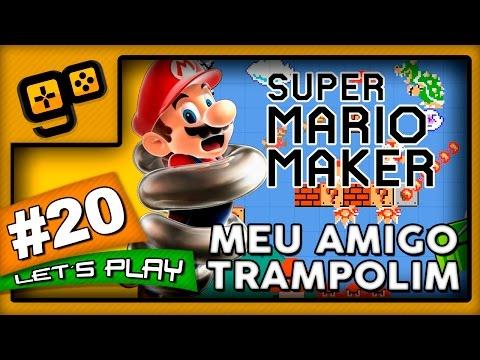 Let's Play: Super Mario Maker - Parte 20 - Meu Amigo Trampolim