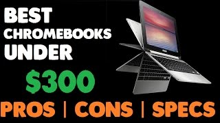 Best Chromebooks Under $300 [Latest,SSD, 4GB RAM]