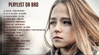 Baixar Playlist Da Bad ♫ 1 Hora de Música ♫ Musicas Internacionais Mix 2018 (P3)