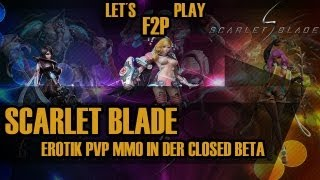 Scarlet Blade  ✮ Erotic PvP MMO in der Closed Beta  ✮ Let´s Play Free2Play