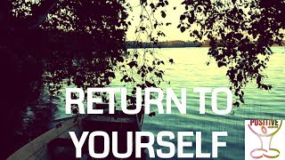 Guided Healing Meditation on Returning To Yourself - Relaxation - Inner Peace & Positive Energy