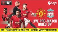 Manchester United v Liverpool - MUTV Pre-Match Build Up 15:00 (BST) | Half Price Subscription Offer