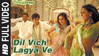 Dil Vich Lagya Ve (Full Song) | Chup Chup Ke