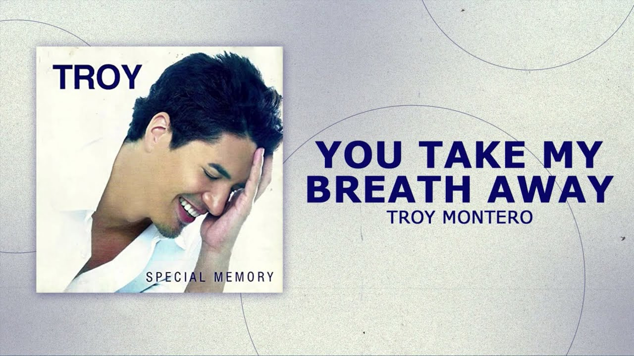Troy Montero - You Take My Breath Away (Official Audio)