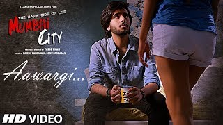 Aawargi  Song  The Dark Side Of Life – Mumbai City  Jubin Nautiyal