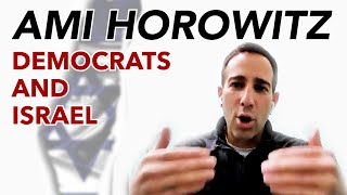 Ami Horowitz: Democrats and Israel