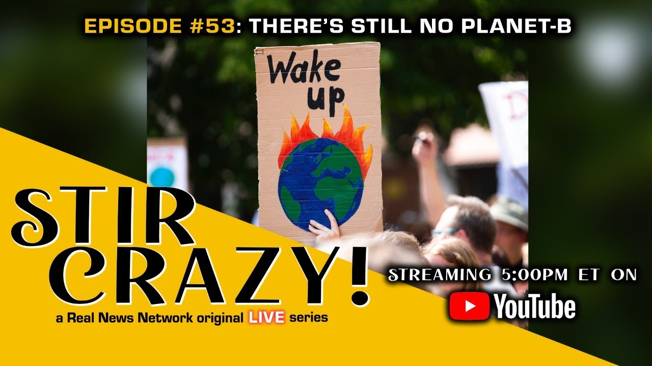 Download Stir Crazy! Episode #53: There's Still No Planet B