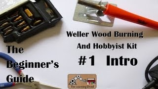 The Beginner's Guide - Introduction - Weller Wood Burning And Hobbyist Kit - #1