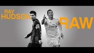 Ray Hudson Raw - Messi and Ronaldo Rivalry