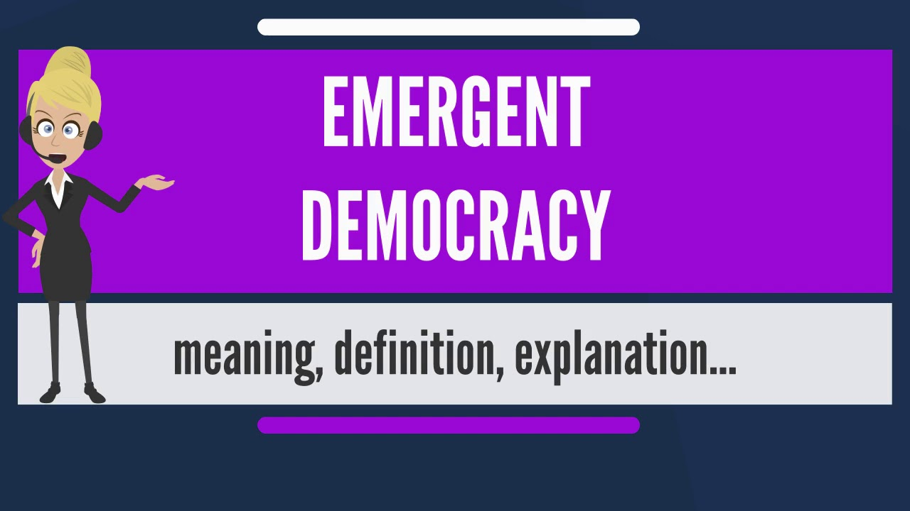 What Does EMERGENT DEMOCRACY Mean? EMERGENT DEMOCRACY Meaning