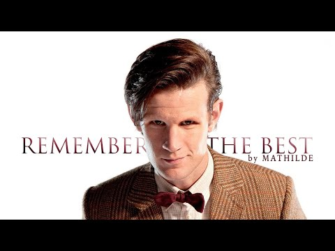 Doctor Who | Remember the Best (Eleventh Doctor)