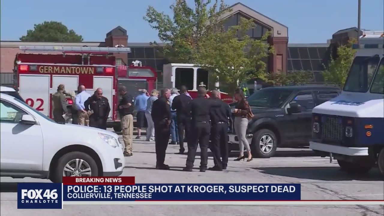 Kroger shooting in Collierville, Tennessee: 1 killed, 13 injured in ...