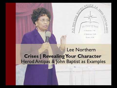 Lee Northern: Crises   Revealing Your Character    Herod & John Baptist