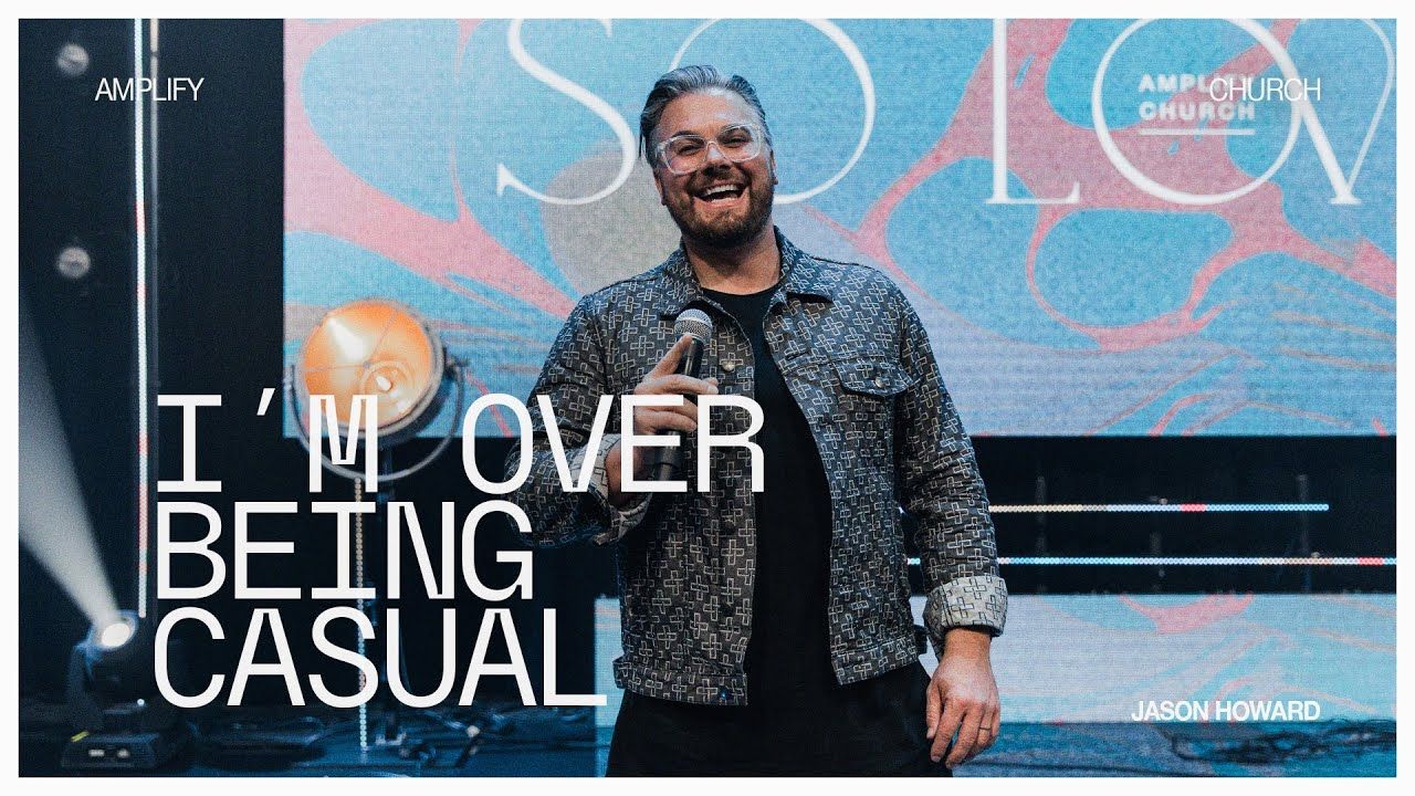 I'm Over Being Casual | Jason Howard