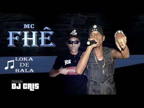 MC Fhê - Loka de Bala (DJ Cris) Lançamento 2018
