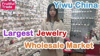 The largest and cheapest jewelry wholesale market - yiwu china