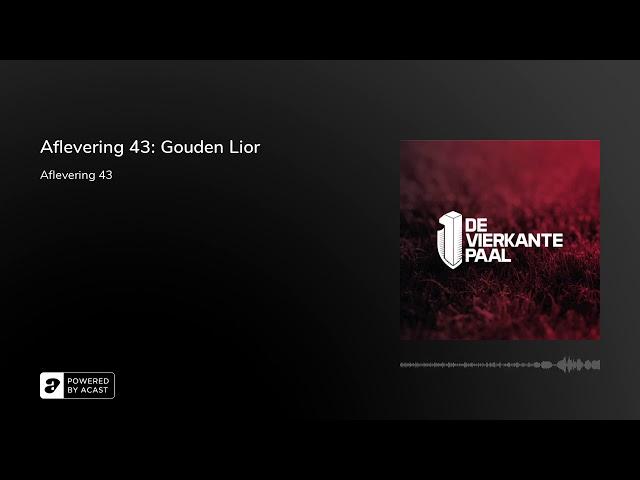 Aflevering 43: Gouden Lior