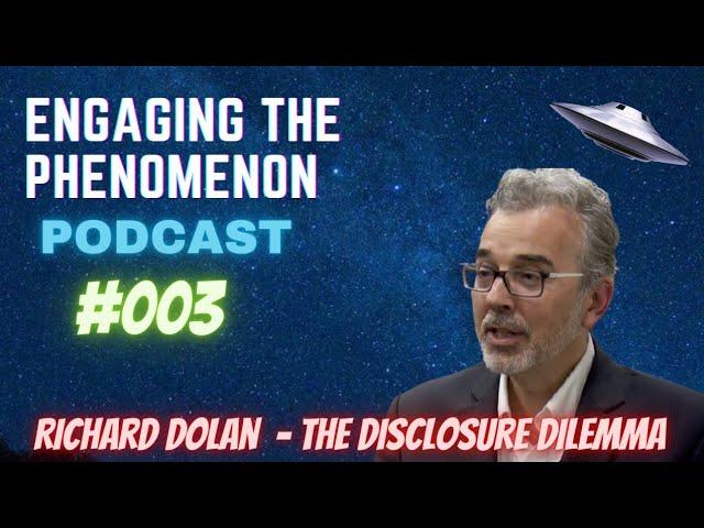 Richard Dolan - The Disclosure Dilemma