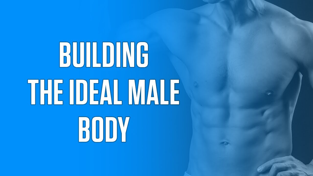 Shape man body perfect Here's what