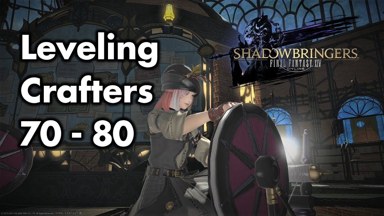 FFXIV - Shadowbringers - Level 70 - 80 Crafter Leveling Guide (Patch 5 0)