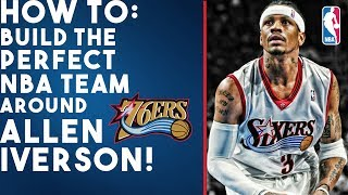 How To Build The Perfect NBA Team Around Allen Iverson