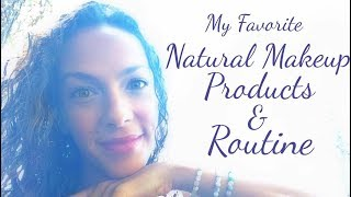 My Favorite Natural Makeup Products & Routine