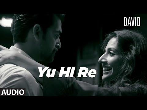 Yun Hi Re Full Audio   David   Neil Nitin Mukesh, Isha Sharwani, Vikram  Anirudh, Swetha Mohan.